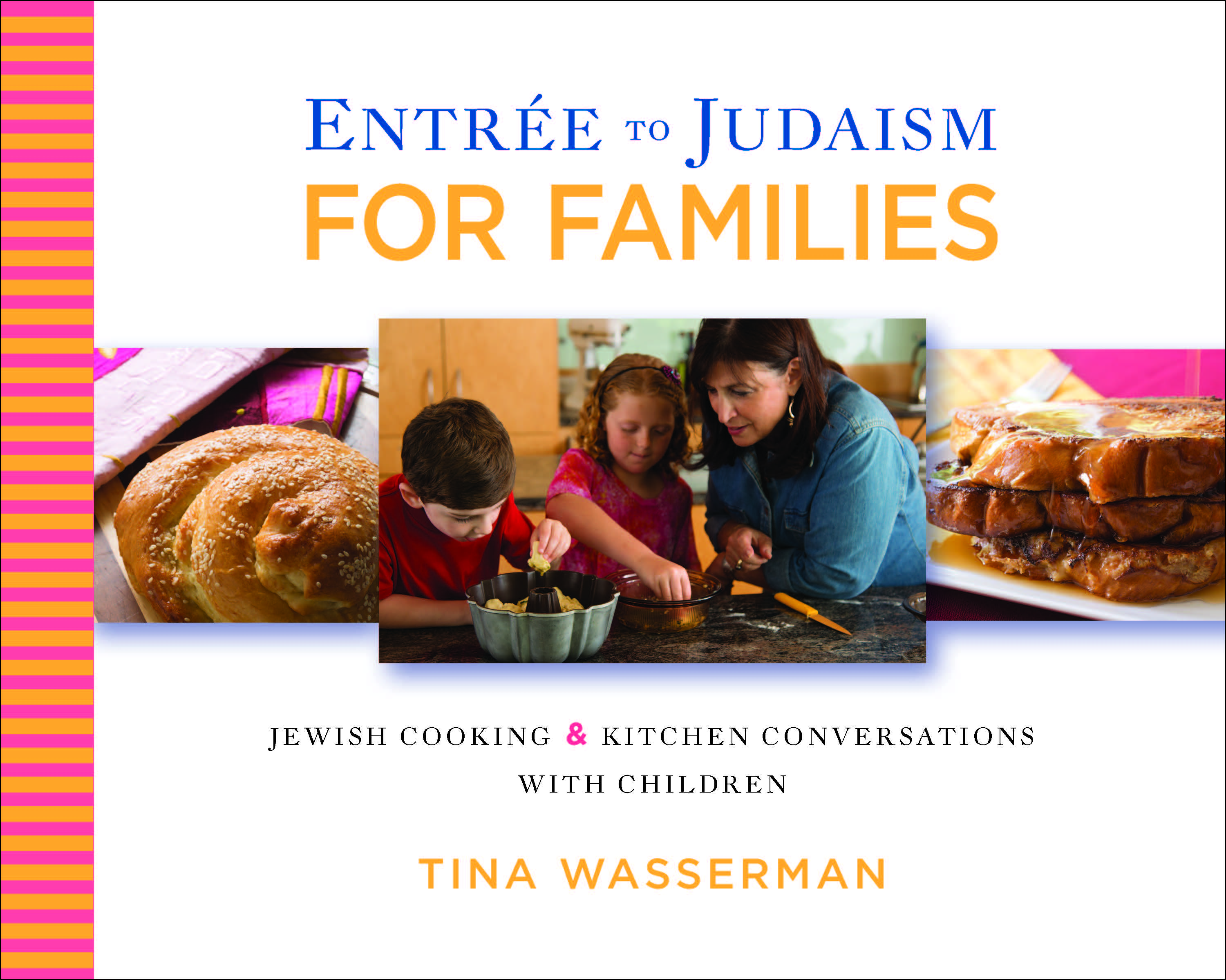 Tina's Entrée to Judaism for Families-Jewish Cooking and Kitchen Conversations with Children